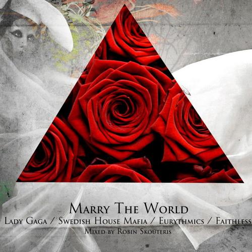 Lady Gaga / Eurythmics / SHM / Faithless - Marry The World (Robin Skouteris Mashup Mix)