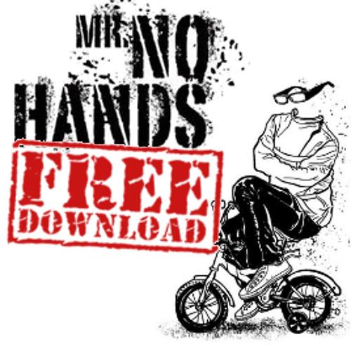 Mr No Hands - Free Downloads [see description for d/l link]