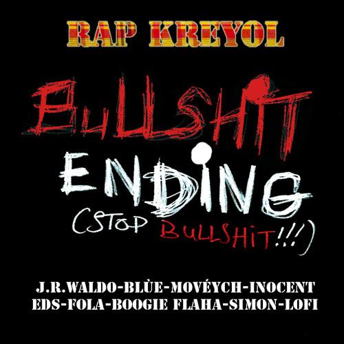BullShit Ending (J.R.Waldo, Blùssamah Brown, Movéych, Inocent, EDS, Fola, Boogie Flaha, Simon, Lofi)