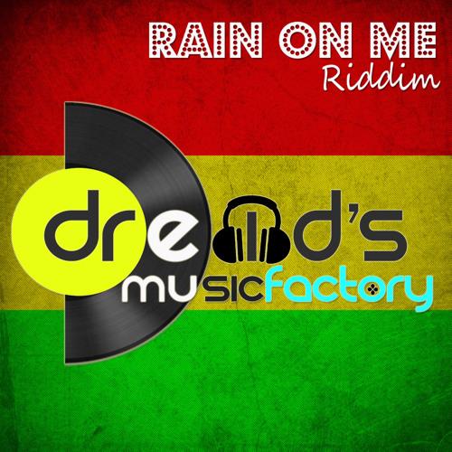 Rain On Me Riddim - Dre MD's Music Factory