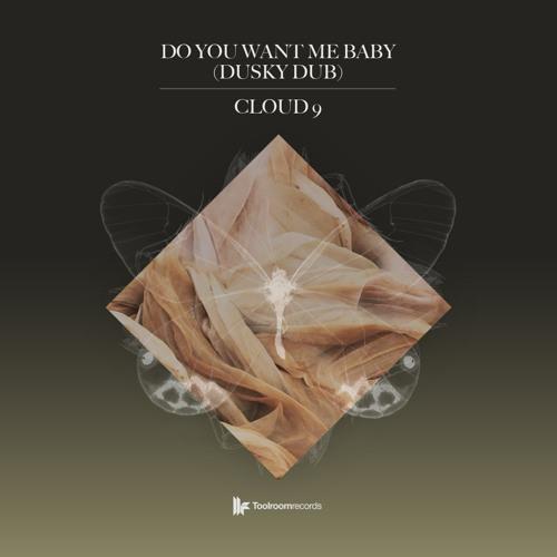Cloud 9 - Do You Want Me Baby (Dusky Dub)