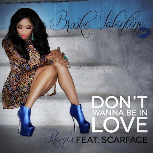 Brooke Valentine - Don't Wanna Be In Love (Remix) Feat. Scarface