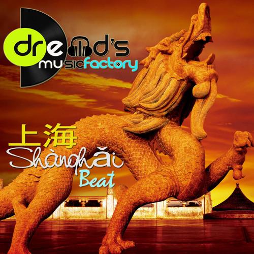 Shanghai Beat - Dre MD's Music Factory