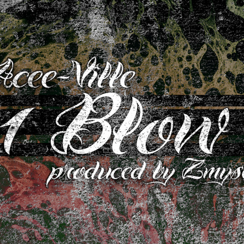 Acee-Ville - 1 Blow (produced by Zmysel)