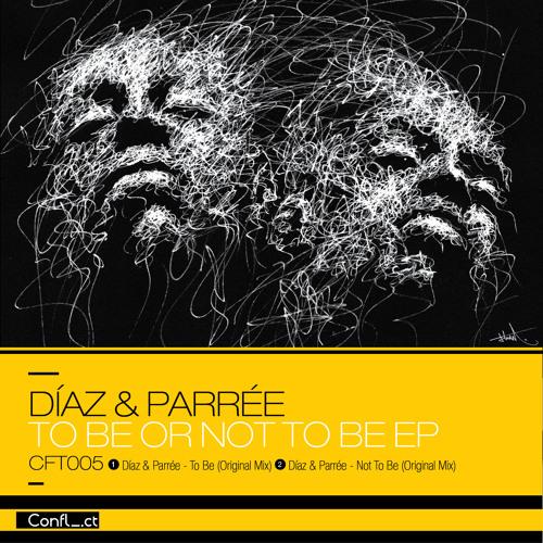 Diaz & Parrée - Not To Be (Original Mix - Extract)