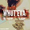 Whut'Eva (Feat. Deemy) (Prod x CHEMIST)