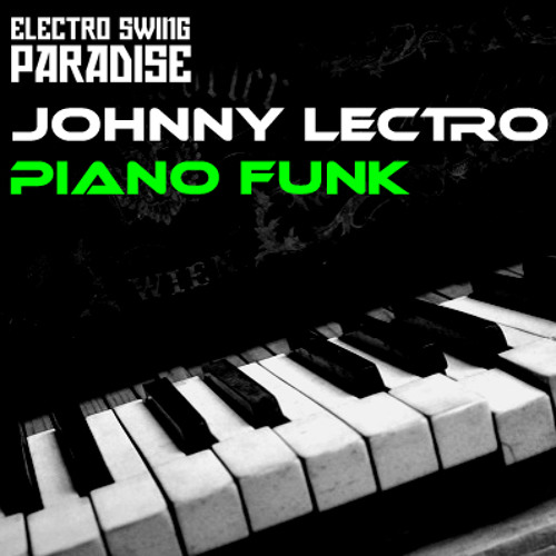 Johnny Lectro - Piano Funk (Original Mix) **FREE HQ DOWNLOAD** (link in description)