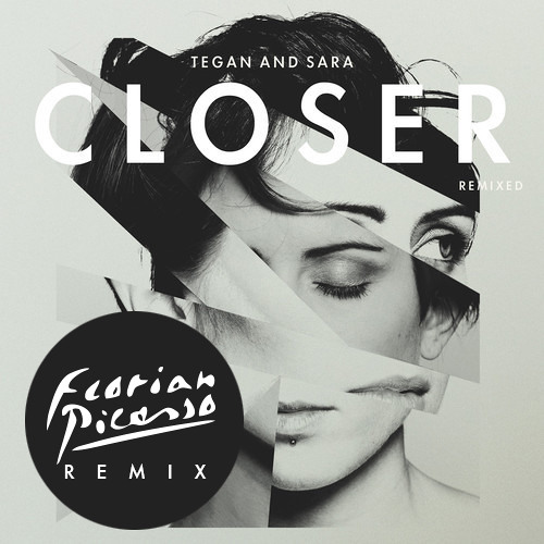 Tegan & Sara - Closer (Florian Picasso Remix) [Warner Music]
