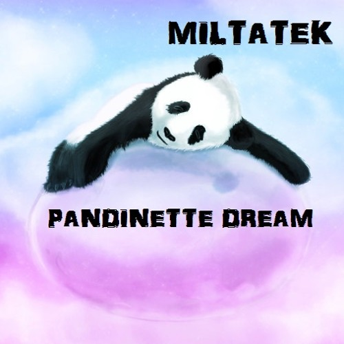 MILTATEK - Pandinette Dream (For my Love <3)