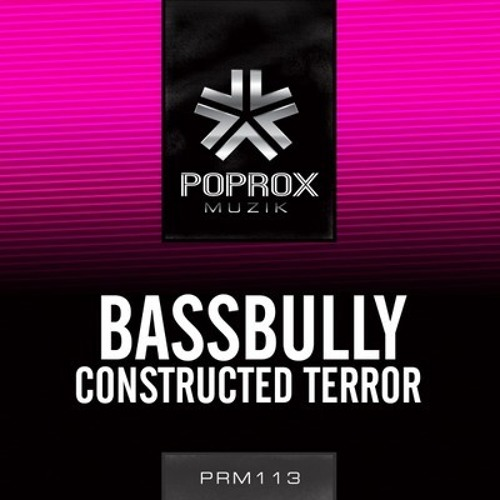 BassBully - Constructed Terror (Pop Rox Muzik)