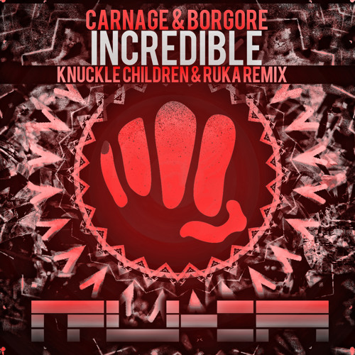 Carnage and Borgore - Incredible (Knuckle Children & Ruka Remix)