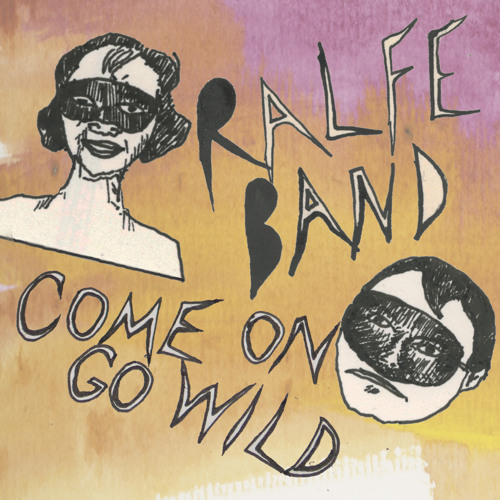 Ralfe Band - Come On Go Wild (Radio Edit)