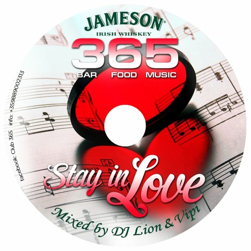 Dj Lion & Vipi - STAY IN LOVE @ Club 365 \ FREE DOWNLOAD