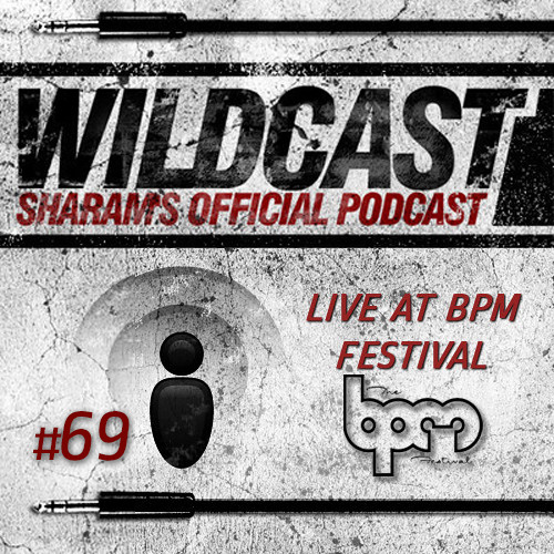 Sharam Wildcast 69 - Live at Kool Beach BPM Festival (Part 2)