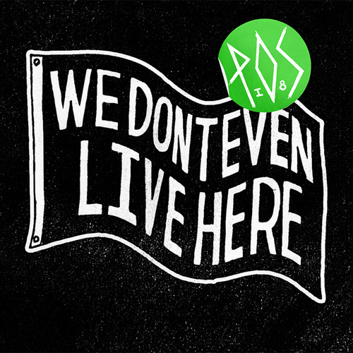 P.O.S - Weird Friends (We Don't Even Live Here)