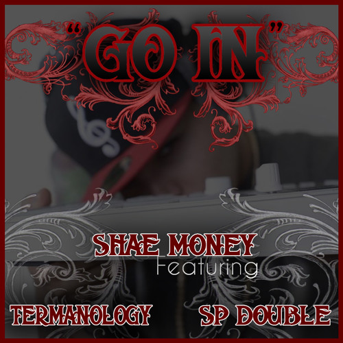 """Shae Money """"Go In"""" feat. Termanology & Sp Double"""