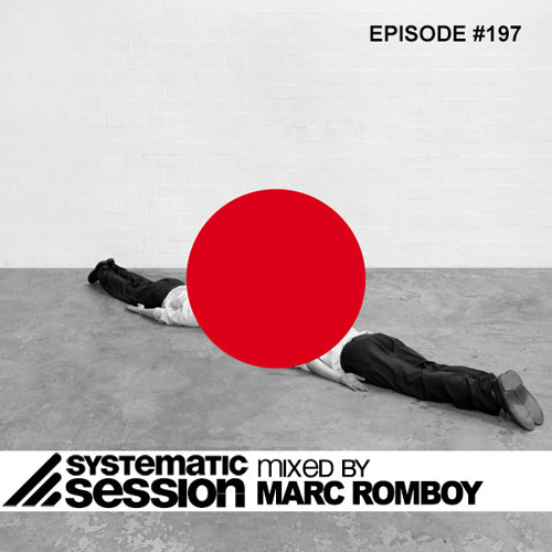 Systematic Session Episode #197 (Mixed by Marc Romboy)