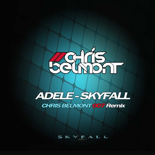 S.K.Y.F.A.L.L. (CHRIS BELMONT 007 Remix)   Free Download!!