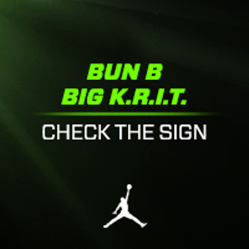 Check The Sign by Bun B & Big K.R.I.T. (produced by Big K.R.I.T.)