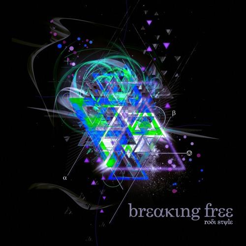 06. Rodi Style feat. Sarah-Jane Neild - Breaking Free //Breaking Free Album - Out now!