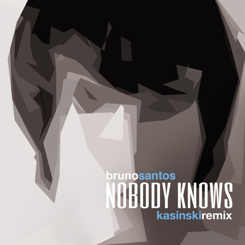 Nobody Knows - Kasinski Remix