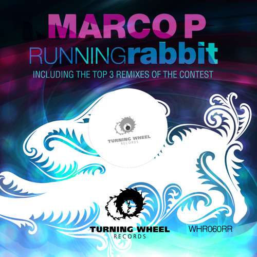 Marco P - Running Rabbit including the top 3 remixes of the contest