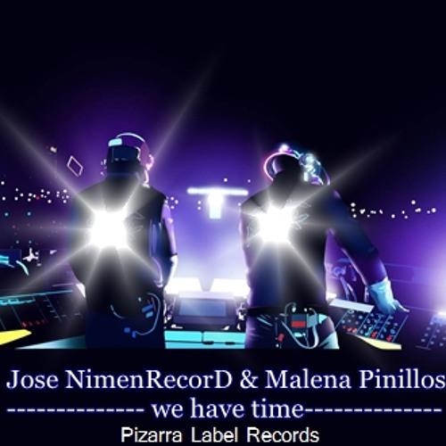 Jose NimenRecorD & Malena Pinillos - we have time ( Original Mix )
