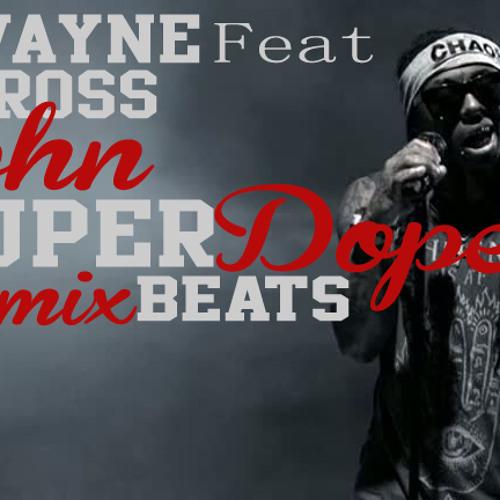 Lil Wayne feat. Rick Ross - John (Remix by. SuperDope Beats)