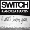 Switch - I Still Love You (Will Clarke & Steve Westover Remix) ** FREE DOWNLOAD**