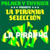 Palner y Thykier - La Piranha Selección