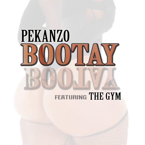 Pekanzo - Bootay Bootay Ft. The Gym