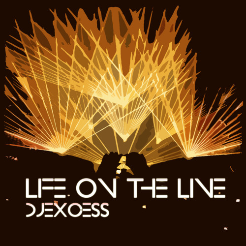 Life On The Line - djexcess