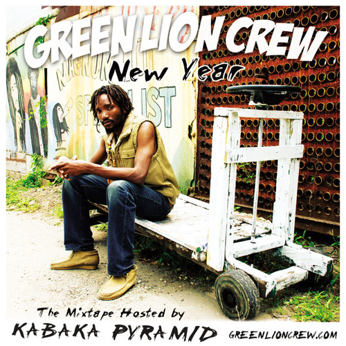 Green Lion Crew- New Year- The Mixtape Hosted by Kabaka Pyramid