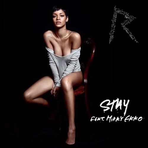 Rihanna feat. Mikky Ekko - Stay (Vertigo Remix)
