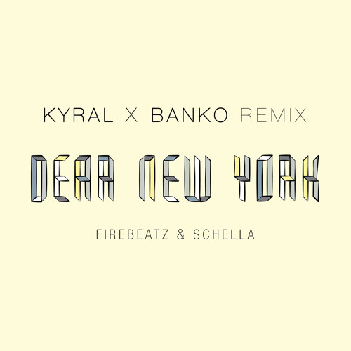 Dear New York (Kyral x Banko Remix)