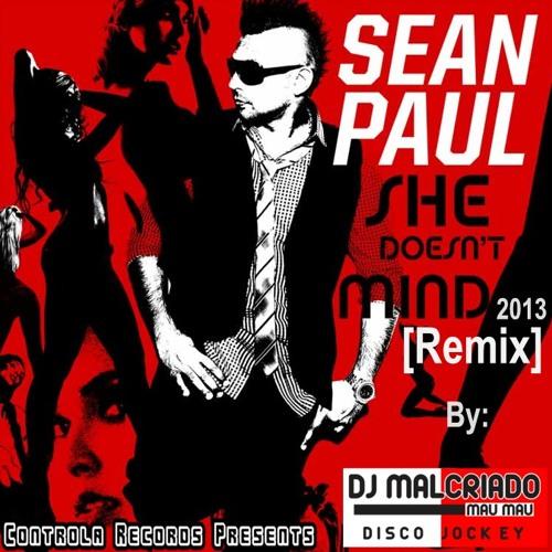 She Doesn't Mind (Demo Remix By Dj. Malcriado) - Sean Paul