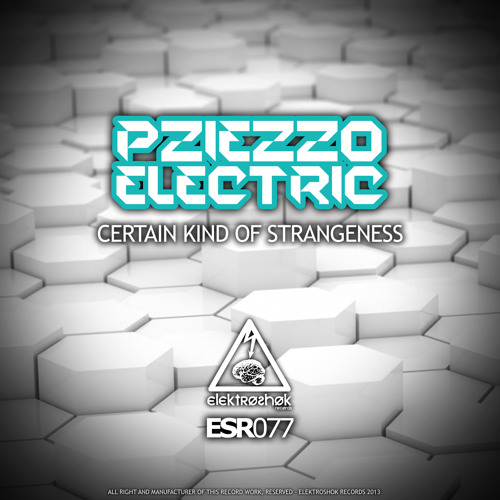 Pziezzo Electric - Certain Kind of Strangeness (The MicadE Remix) >> Elektroshok Records <<
