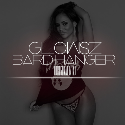 Glowsz - Bard Hanger (Original Mix) Unlimited DL!!!