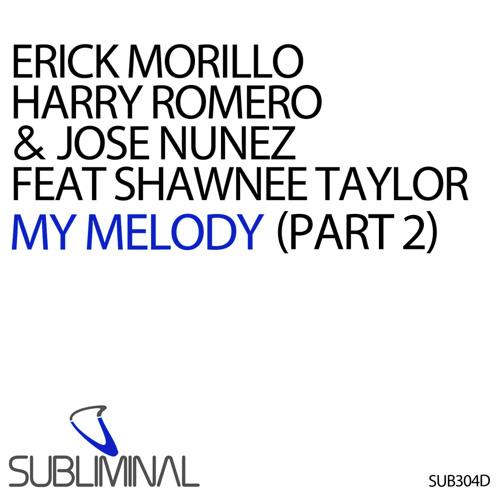 E.Morillo, H.Romero & J.Nunez ft. Shawnee Taylor 'My Melody' (Part 2) (Instrumental Club Mix)