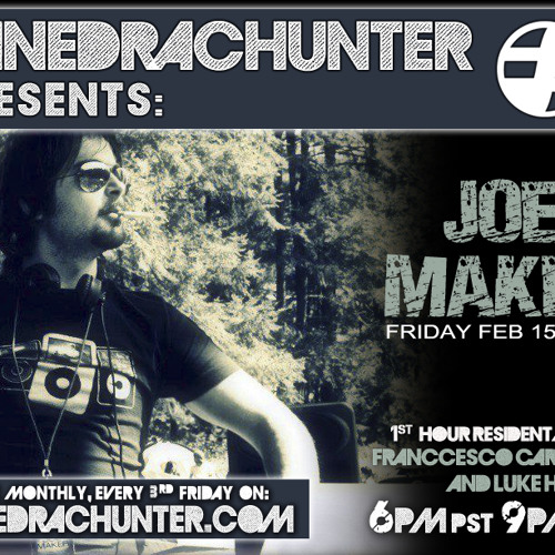 SanedracHunter Presents w/ Joe Maker