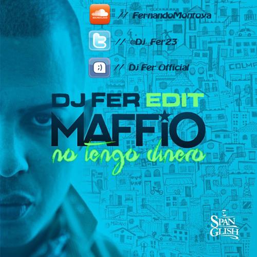 MAFFiO - No Tengo Dinero (Dj Fer Edit 2013)