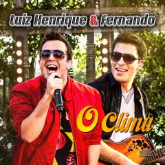 11 - Luiz Henrique e Fernando - SE PRA VOCÊ TA BOM