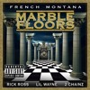 French Montana - Marble Floors (ft. Rick Ross, Lil Wayne & 2 Chainz)