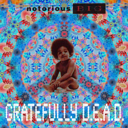 Notorious B.I.G. vs Grateful Dead - Things Done Changed