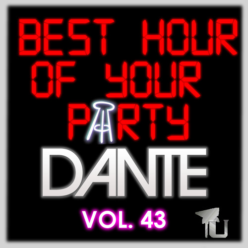 Dante - Barstool Best Hour of Your Party Vol. 43