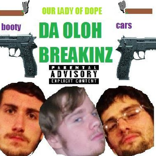 OLOH Breakinz - Our Lady of Dope