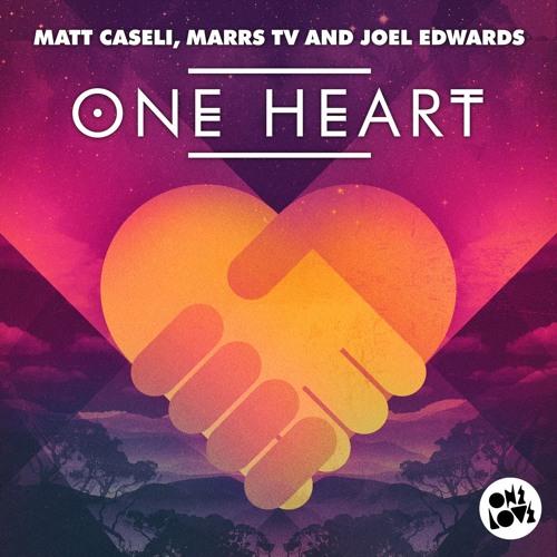 Matt Caseli Marrs TV & Joel Edwards - One Heart (Arkadia Remix) [OneLove Recordings]