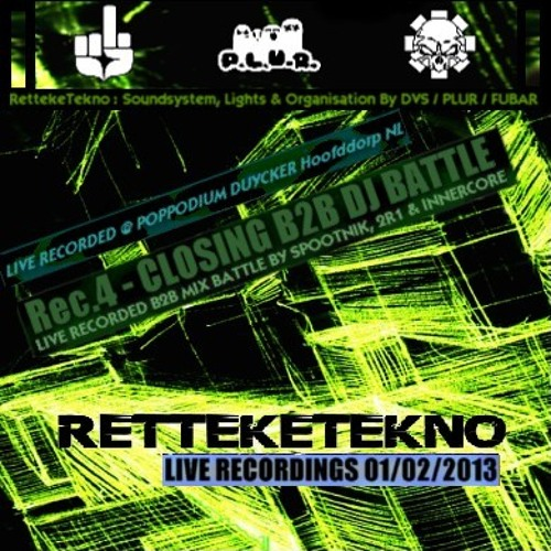 Closing Set (Spootnik+2r1+Innercore) @ RettekeTekno 01-02-2013