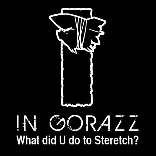 In Gorazz - Why did U do that thing to Stretch?