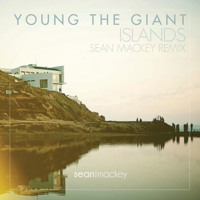 Young The Giant - Islands (Sean Mackey Remix)